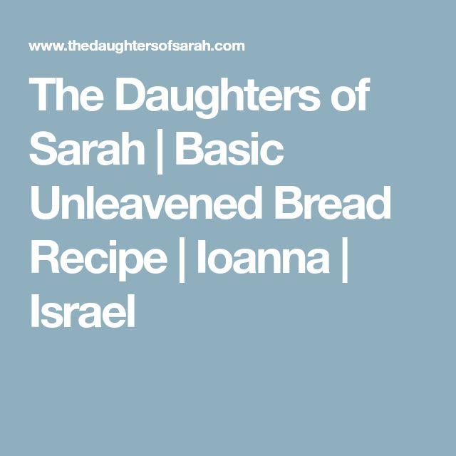 The Daughters of Sarah | Basic Unleavened Bread Recipe | Ioanna | Israel
