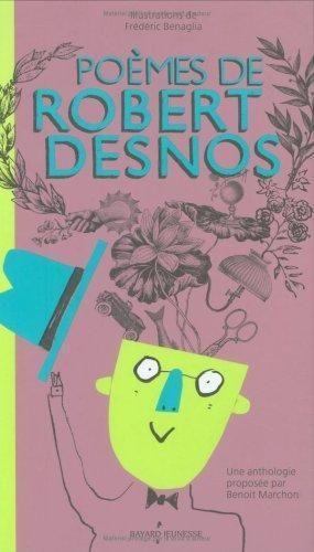 Poèmes de Robert Desnos. une anthologie proposée par Benoit Marchon ; illustrations de Frédéric Benagliahttp://documentation.unicaen.fr/clientBookline/service/reference.asp?INSTANCE=incipio&OUTPUT=PORTAL&DOCID=default:UNIMARC:657422&DOCBASE=SARA2EVERFLORA