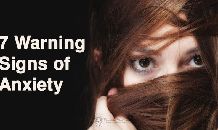 7 Warning Signs Of Anxiety