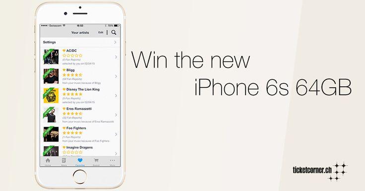 Download die Ticketcorner App und gewinne ein brandneues iPhone 6s!