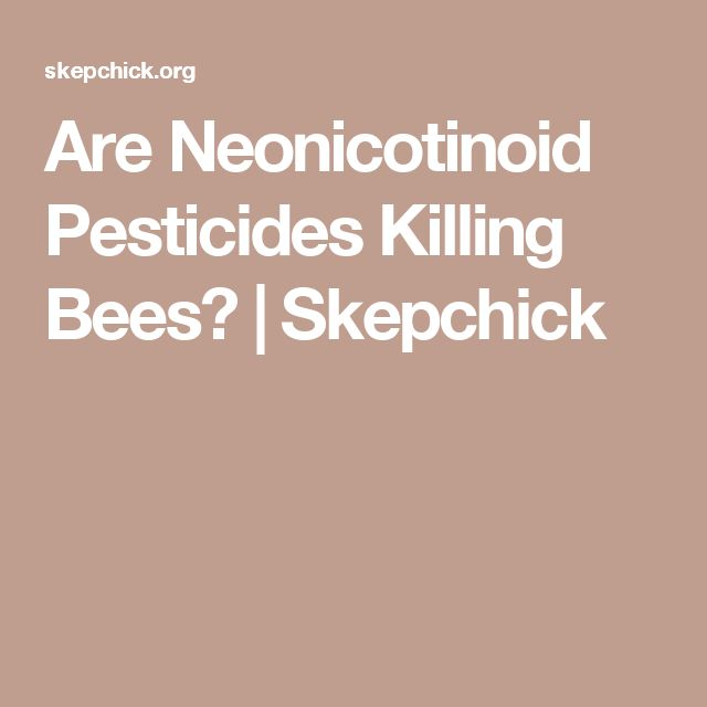 Are Neonicotinoid Pesticides Killing Bees? | Skepchick