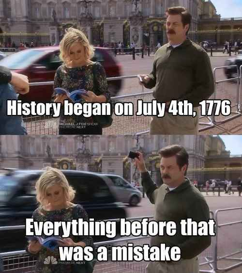 Because there's only one holiday that matters. | 19 Reasons The 4th Of July Is The Best Holiday, As Told By Ron Swanson