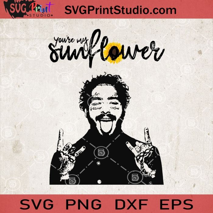 Post Malone Clip Art: You're My Sunflower SVG, Post Malone SVG, Post Malone