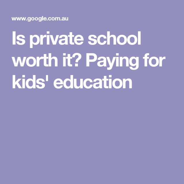 Is private school worth it? Paying for kids' education