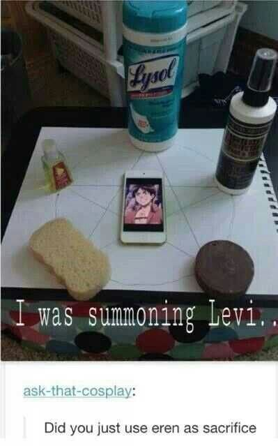 I was summoning Levi....funny, text, Eren, sacrifice, cleaning products; Attack on Titan