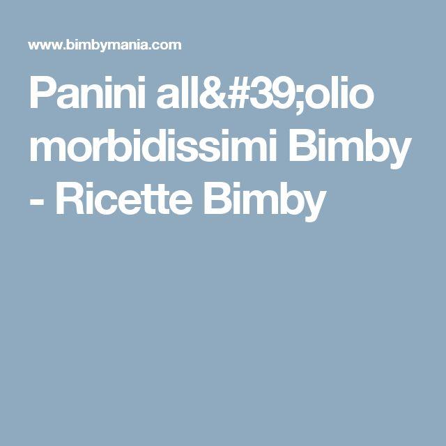 Panini all'olio morbidissimi Bimby - Ricette Bimby