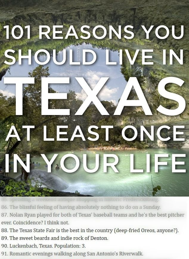 101 Reasons You Should Live In Texas At Least Once In Your Life. Psst check out the shout out to Denton on # 89.