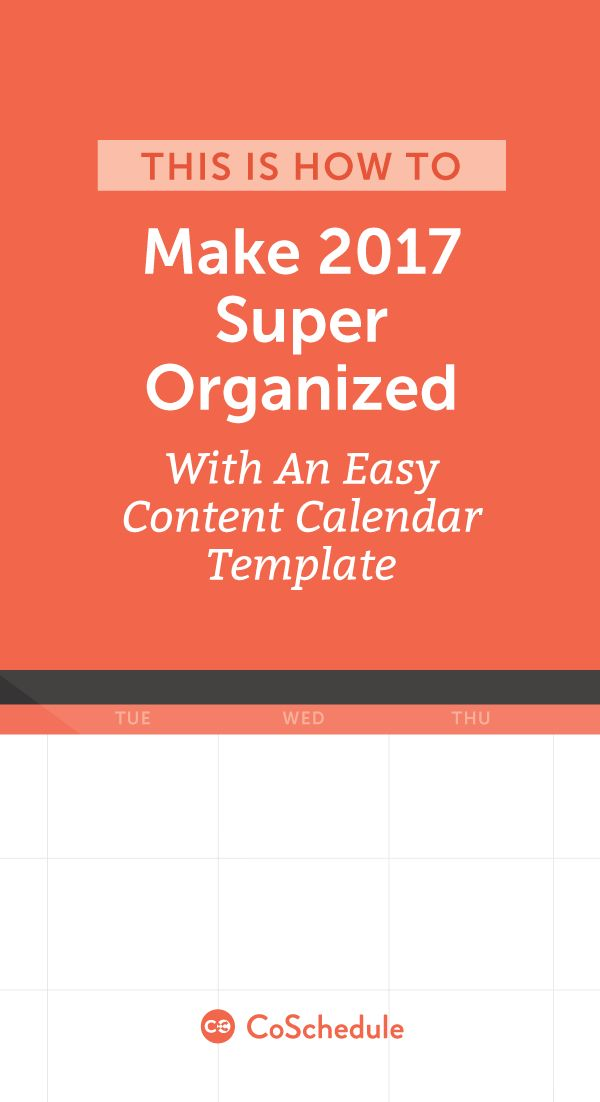 Check out our content calendar template to help you get organized this year! http://coschedule.com/blog/2017-content-calendar-template/?utm_campaign=coschedule&utm_source=pinterest&utm_medium=CoSchedule&utm_content=How%20To%20Make%202017%20Super%20Organized%20With%20An%20Easy%20Content%20Calendar%20Template
