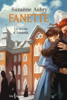 FANETTE - TOME 3  Le secret d'Amanda  Par l'auteureSuzanne Aubry
