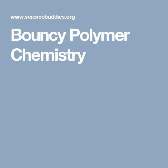 Bouncy Polymer Chemistry