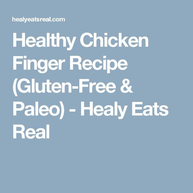 Healthy Chicken Finger Recipe (Gluten-Free & Paleo) - Healy Eats Real
