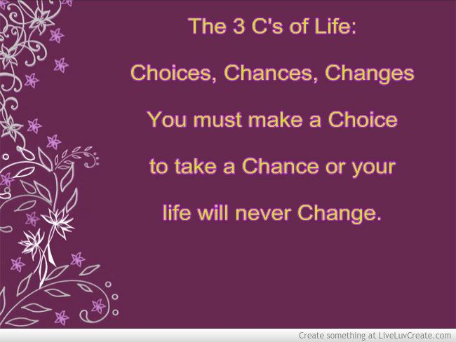 The 3 cs of life choices chances changes you must make a
