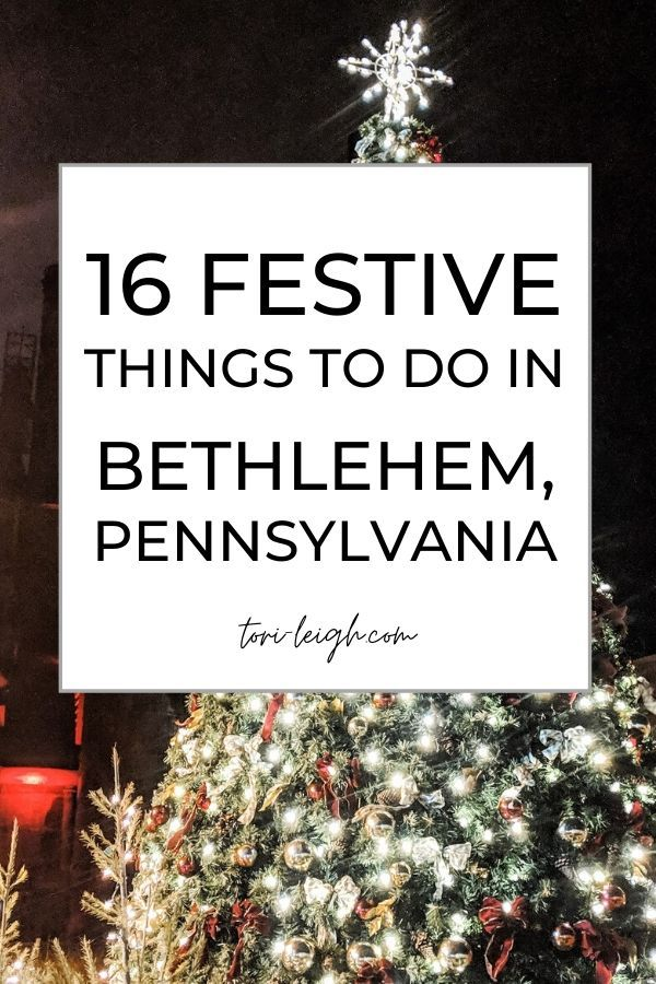 Open On Christmas Day 2020 Bethlehem Pa Bethlehem PA Christmas Bucket List | Tori Leigh in 2020 | Family
