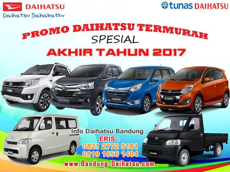 Promo Daihatsu Bandung Akhir Tahun 2017  Kontak Sales Daihatsu Bandung : ERIS Call/ WA : 0821 2772 5181