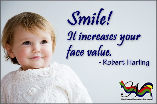 """Another reason to smile from Robert Harling: """"Smile! It increases your face value."""""""