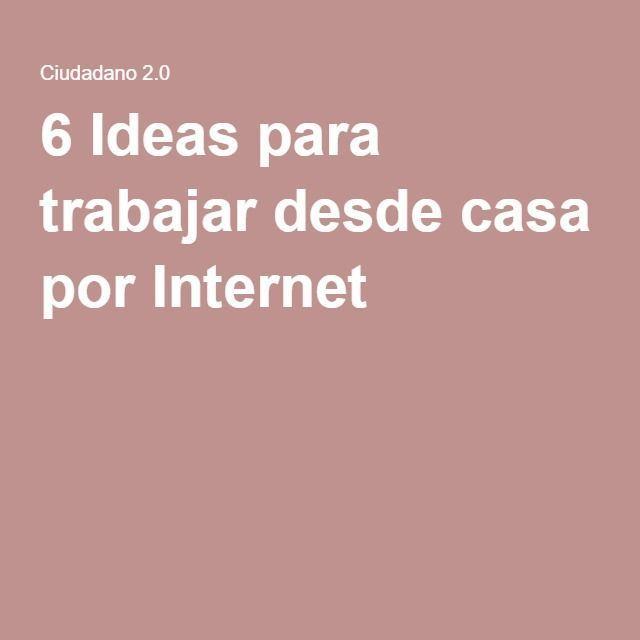 6 Ideas para trabajar desde casa por Internet