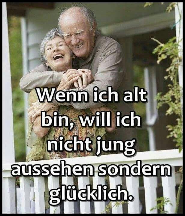 Wenn ich alt bin, will ich nicht jung aussehen sondern glücklich. / When I'm old I don't want to look young but lucky.