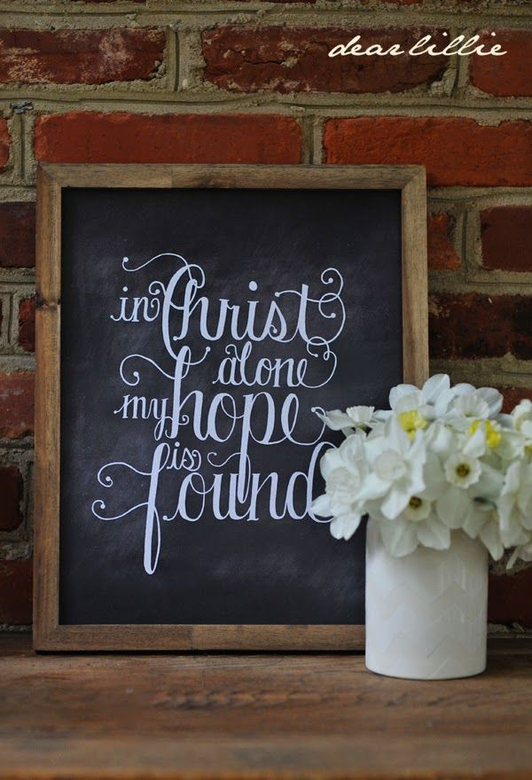 http://www.dearlillie.com/product/in-christ-alone-11x14-chalkboard-print