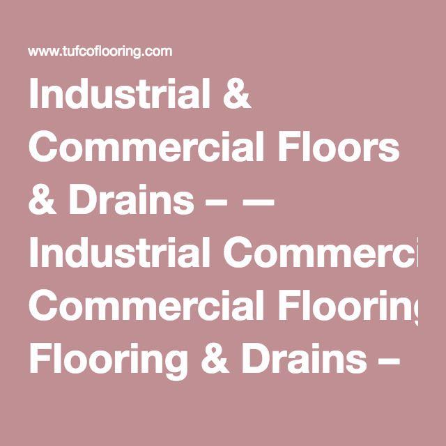 Industrial & Commercial Floors & Drains – — Industrial Commercial Flooring & Drains – Epoxy, Urethane, Poly-Vinyl Floors – Tufco Flooring