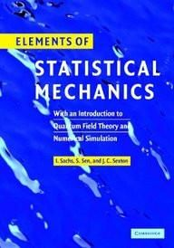 Elements Of Statistical Mechanics: With An Introduction To Quantum Field Theory And Numerical Simulation  Hard Bound
