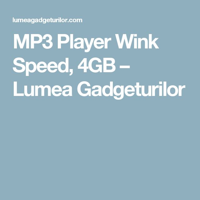 MP3 Player Wink Speed, 4GB – Lumea Gadgeturilor
