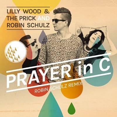 Prayer In C (Robin Schulz Remix) - Lilly Wood & The Prick & Robin Schulz
