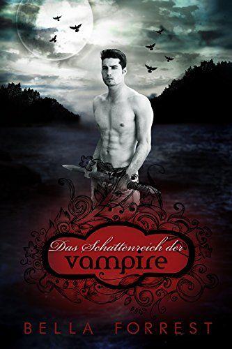 Das Schattenreich der Vampire eBook: Bella Forrest, Daniela Mansfield: Amazon.de: Bücher