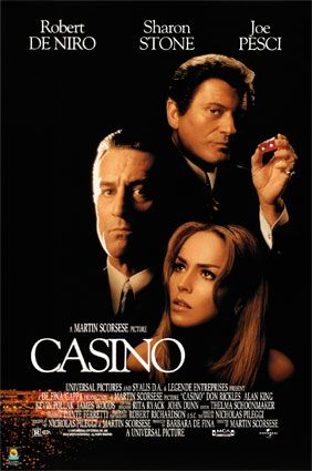 Casino (1995) Director: Martin Scorsese Writers: Nicholas Pileggi (book), Nicholas Pileggi (screenplay) Stars: Robert De Niro, Sharon Stone, Joe Pesci