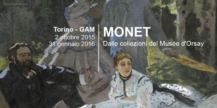 GAM TORINO GALLERIA D'ARTE MODERNA - MONET Du 02/10/2015 AU 31/01/2016 GAM TORINO GALLERIA D'ARTE MODERNA MONET à la GAM de Turin - collections en provenance du MUSEE D'ORSAY • DATES ET HORAIRES • Du 02/10/2015 jusqu'au 31/01/2016 Mardi | Mercredi | Jeudi...