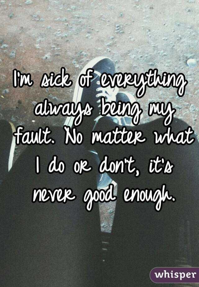 no matter what i do it's never good enough - Google Search