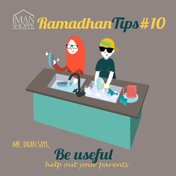 Iman Shoppe Ramadhan Tips #10. Mr.Dhan says,  Let's us be useful & help out our parents today!   Jangan kita tolong makan sahaja ya ;)  #RamadanTips #RamadhanMilikKita