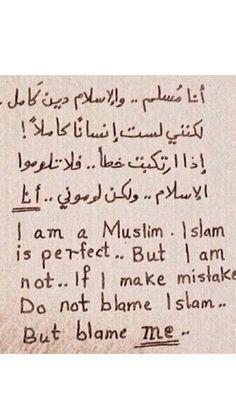 "الإسلام دين كامل لكني لست إنسانا كاملا I'm a muslim … Do not blame Islam Or the Messenger of Allah #I_love_Muhammad """