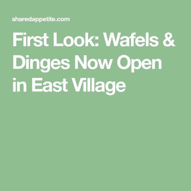 First Look: Wafels & Dinges Now Open in East Village