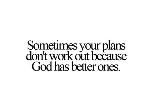 時折自分の計画がうまくいかなのは、神様がもっとよい計画をもっているからなんです
