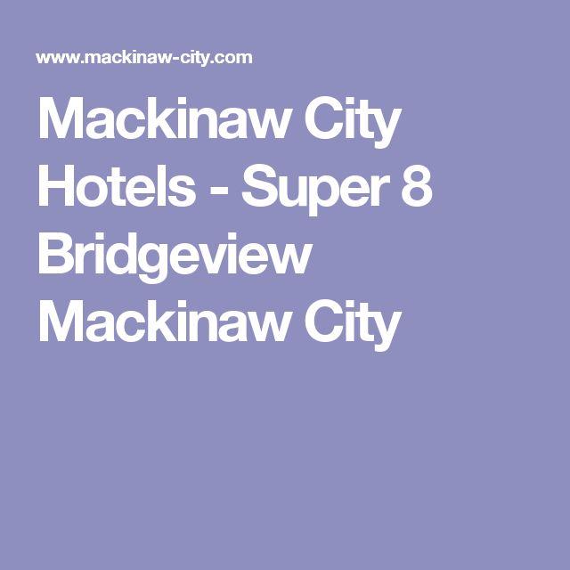 Mackinaw City Hotels - Super 8 Bridgeview Mackinaw City