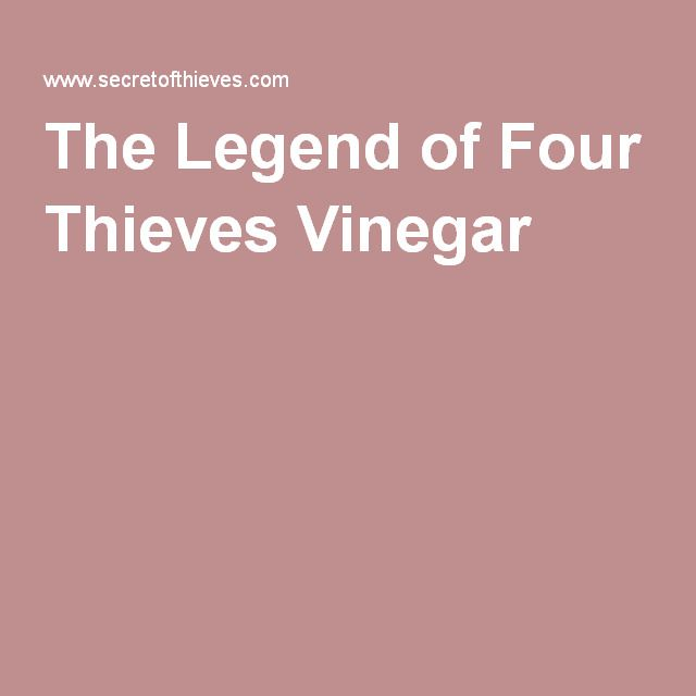 The Legend of Four Thieves Vinegar