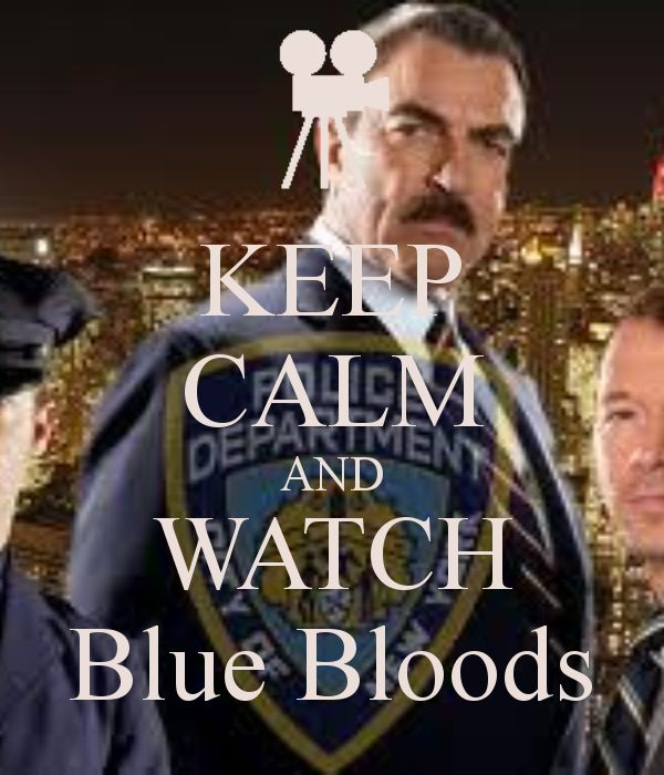 KEEP CALM AND WATCH Blue Bloods