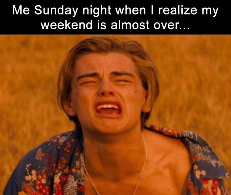 Me Sunday Night When I Realize The Weekend Is Almost Over funny weekend lol humor funny pictures funny memes funny pics funny images goodbye weekend really funny pictures funny pictures and images