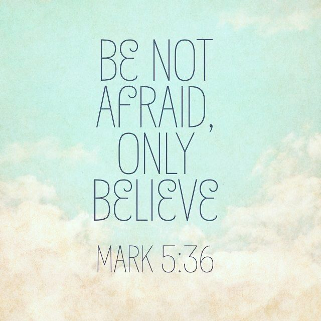 """Be not afraid, only believe."" #quotestoliveby #quotes #sundaysermon…"