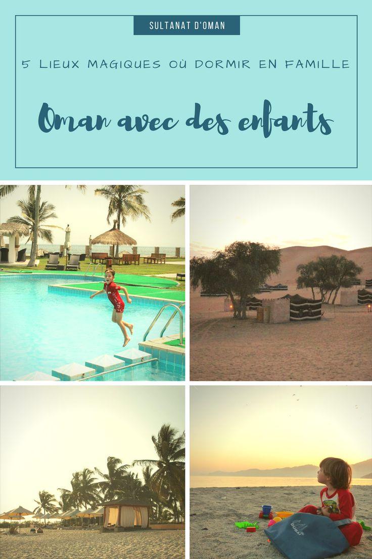 #Oman avec des enfants : 5 endroits fabuleux où dormir en famille #MoyenOrient #Voyage #nosracinesur4continents