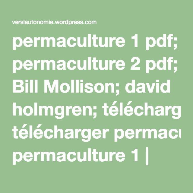 permaculture 1 pdf; permaculture 2 pdf; Bill Mollison; david holmgren; télécharger permaculture 1 | verslautonomie