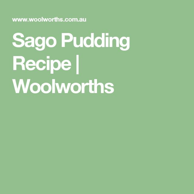 Sago Pudding Recipe | Woolworths