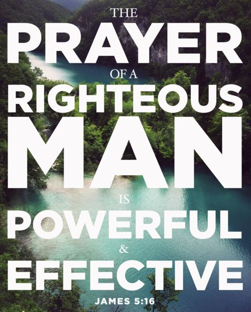 """No matter what's going on in your life, no matter what's going on in the lives of the people you love, always remember what James 5:16 says, """"…the effective, fervent prayer of the righteous avails much!""""  Keep praying, keep hoping and keep believing because God is always faithful to His Word!"""
