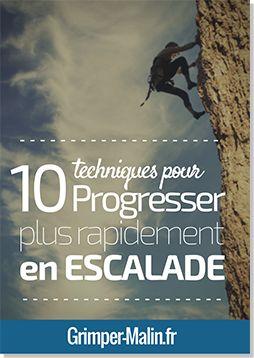 Comment Progresser en Escalade: 10 Techniques qui Marchent