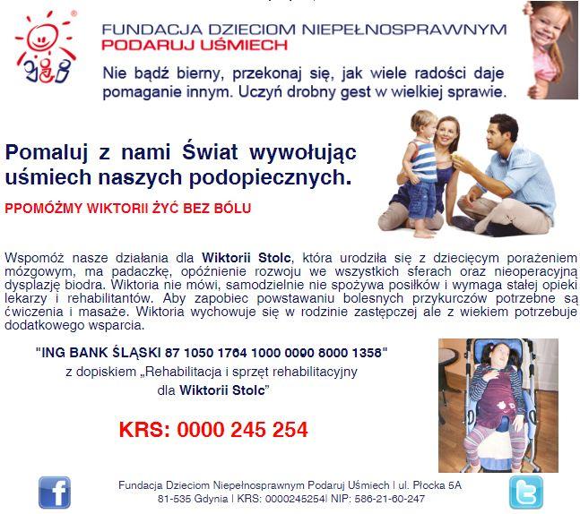 http://www.podarujusmiech.org/pl/podopieczni/430-wiktoria-stolc-potrzebuje-dodatkowego-wsparcia-w-rehabilitacji.html