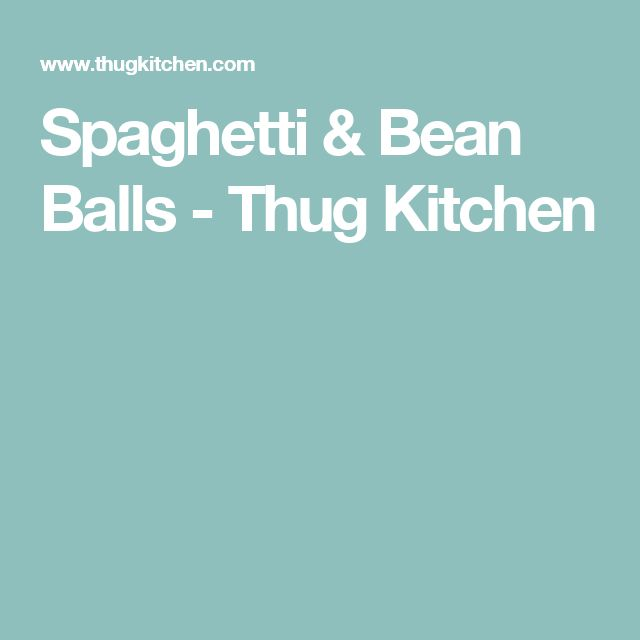 Spaghetti & Bean Balls - Thug Kitchen