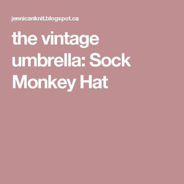the vintage umbrella: Sock Monkey Hat