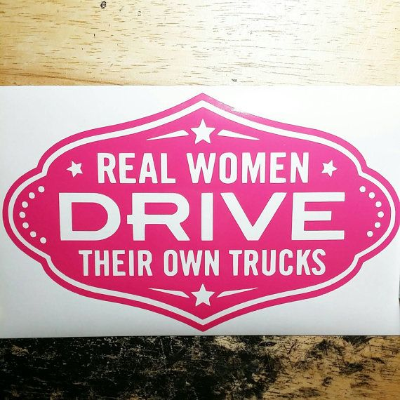 Real women drive their own trucks : decal | southern belle | southern charm | truck decal | decals
