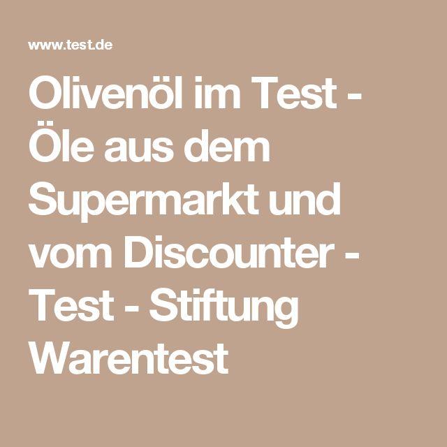 Olivenöl im Test - Öle aus dem Supermarkt und vom Discounter - Test - Stiftung Warentest