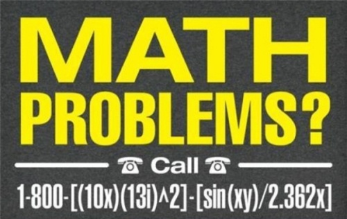 Who to call if you have math problems.